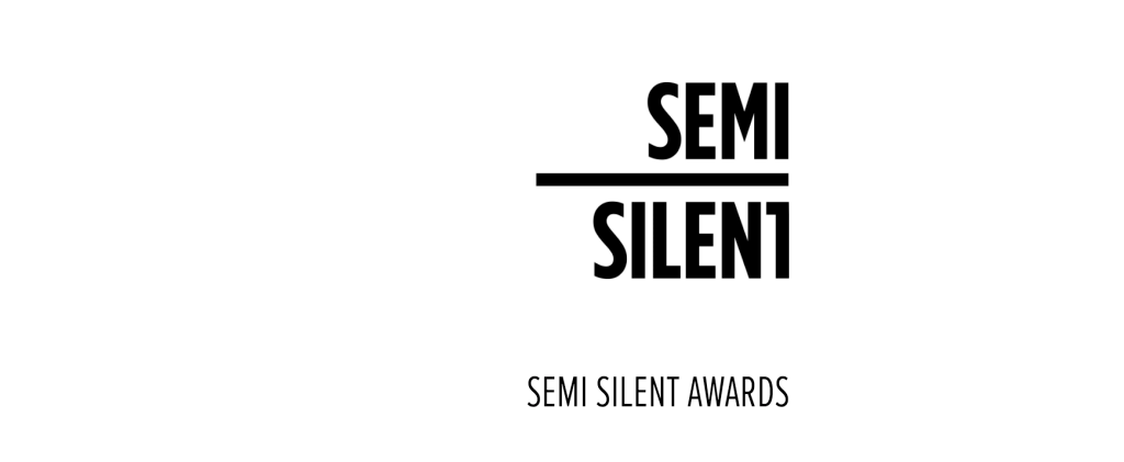 Semi Silent Awards